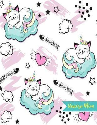Unicorn Mom by Ansley Gomez