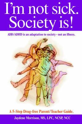 I'm Not Sick. Society Is! by Jaydene Morrison image