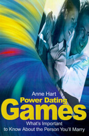 Power Dating Games: What's Important to Know about the Person You'll Marry by Anne Hart image