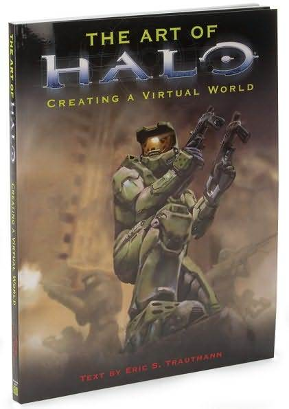 The Art of Halo: Creating a Virtual World by Eric S. Trautman