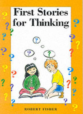 First Stories for Thinking by Robert Fisher