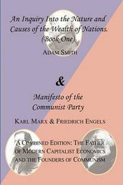 The Wealth of Nations (Book One) and the Manifesto of the Communist Party. a Combined Edition by Adam Smith