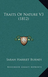 Traits of Nature V3 (1812) by Sarah Harriet Burney