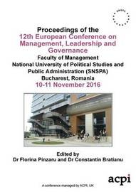 Ecmlg 2016 - Proceedings for the 12 European Conference on Management Leadership and Governance