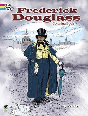 Frederick Douglass Coloring Book by Gary S Zaboly