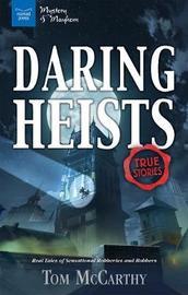 Daring Heists by Tom McCarthy
