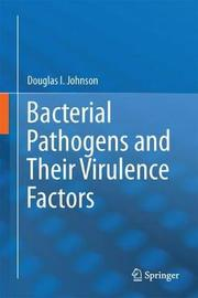 Bacterial Pathogens and Their Virulence Factors by Douglas Johnson image