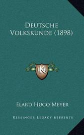 Deutsche Volkskunde (1898) by Elard Hugo Meyer