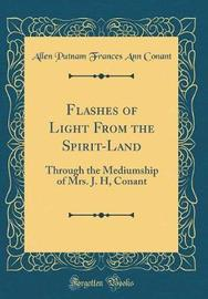 Flashes of Light from the Spirit-Land by Allen Putnam Frances Ann Conant image