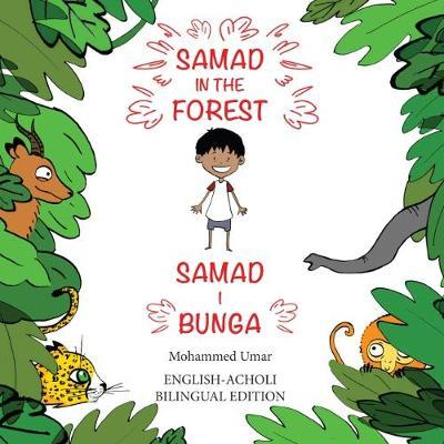 Samad in the Forest (Bilingual English-Acholi Edition) by Mohammed Umar image