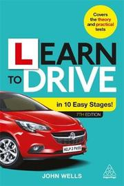 Learn to Drive in 10 Easy Stages by John Wells