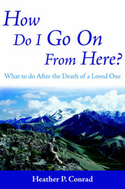 How Do I Go On From Here? by Heather P. Conrad image