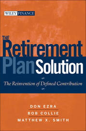 The Retirement Plan Solution by D. Don Ezra