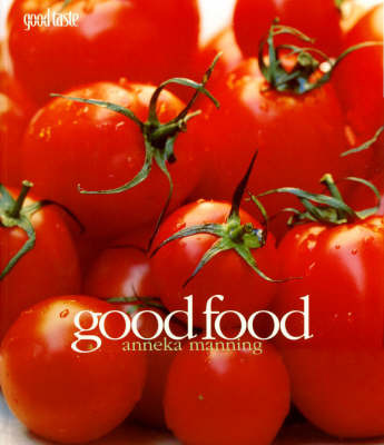 Good Food by Anneka Manning image