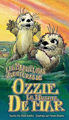 Wonderful Adventures of Ozzie the Sea Otter by Nora Dohlke image