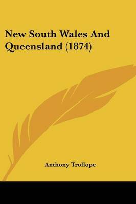 New South Wales And Queensland (1874) by Anthony Trollope image