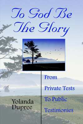 To God Be the Glory by Yolanda Dupree