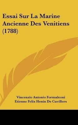 Essai Sur La Marine Ancienne Des Venitiens (1788) by Vincenzio Antonio Formaleoni