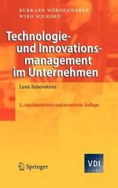 Technologie- Und Innovationsmanagement Im Unternehmen: Lean Innovation by Burkard W??rdenweber