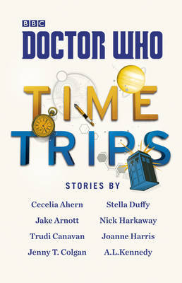 Doctor Who: Time Trips (The Collection) by Cecelia Ahern