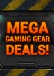 MEGA Gaming Gear DEALS!