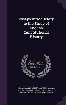 Essays Introductory to the Study of English Constitutional History by William James Ashley image