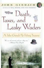Death, Taxes, and Leaky Waders by John Gierach image