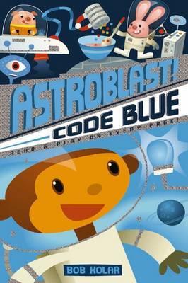 Astroblast Code Blue by Bob Kolar
