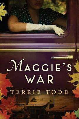 Maggie's War by Terrie Todd