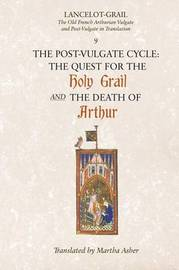 Lancelot-Grail: 9. The Post-Vulgate Cycle. The Quest for the Holy Grail and The Death of Arthur image