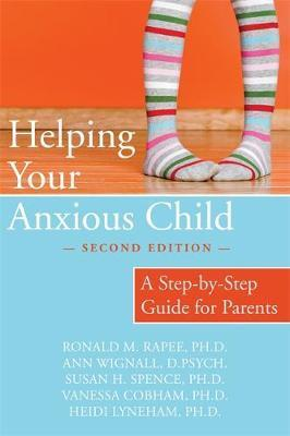 Helping Your Anxious Child by Ronald M. Rapee