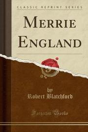 Merrie England (Classic Reprint) by Robert Blatchford