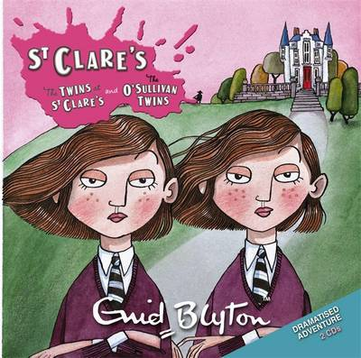 """The Twins at St.Clare's: AND """"The O'Sullivan Twins"""" by Enid Blyton"""