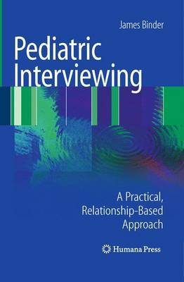 Pediatric Interviewing by James Binder image