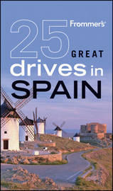 Frommer's 25 Great Drives in Spain by Mona King image