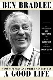 A Good Life by Ben Bradlee