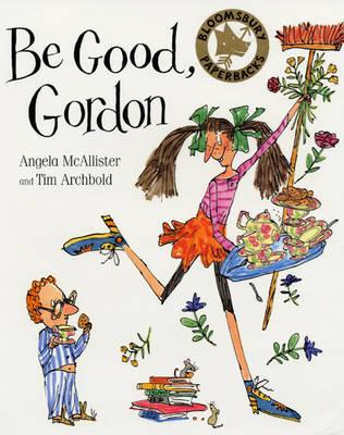 Be Good Gordon by Angela McAllister