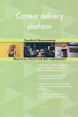 Content Delivery Platform Standard Requirements by Gerardus Blokdyk image