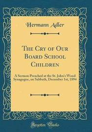 The Cry of Our Board School Children by Hermann Adler image