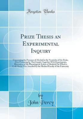 Prize Thesis an Experimental Inquiry by John Percy