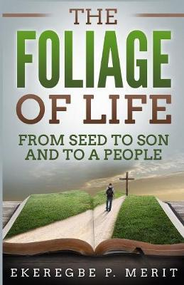 The Foliage of Life by Ekeregbe P Merit