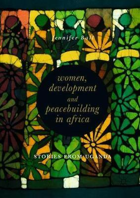 Women, Development and Peacebuilding in Africa by Jennifer Ball image