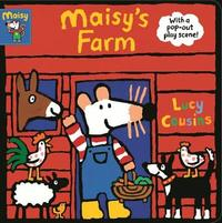 Maisy's Farm by Lucy Cousins