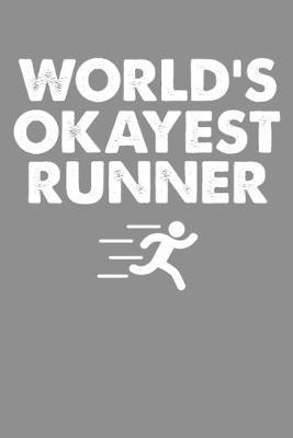 World's Okayest Runner by Tsexpressive Publishing