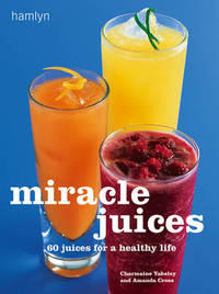 Miracle Juices by Charmaine Yabsley image