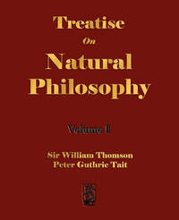 Treatise on Natural Philosophy - Volume I by Sir William Thomson image