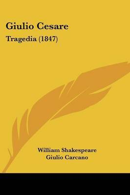 Giulio Cesare: Tragedia (1847) by William Shakespeare