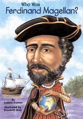 Who Was Ferdinand Magellan? by Sydelle Kramer
