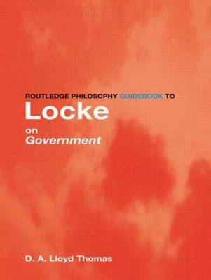 Routledge Philosophy GuideBook to Locke on Government by David Lloyd Thomas image