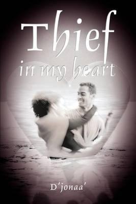 Thief in My Heart by D'jonaa'